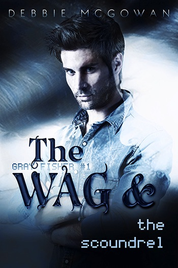 The WAG and The Scoundrel (Gray Fisher #1) Cover