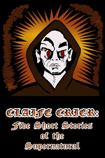 Claife Crier: Five Short Stories of the Supernatural Cover