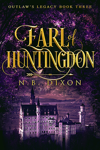 Earl of Huntingdon (Outlaw's Legacy #3) Cover