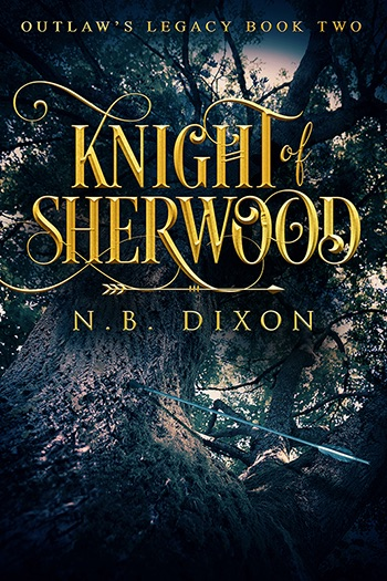 Knight of Sherwood (Outlaw's Legacy #2) Cover