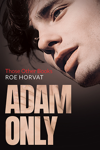 Adam Only (Those Other Books #2) Cover