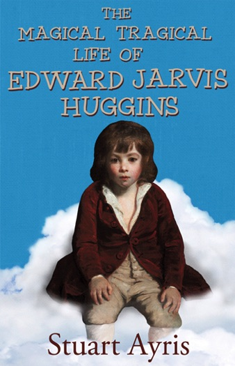 The Magical Tragical Life Of Edward Jarvis Huggins Cover