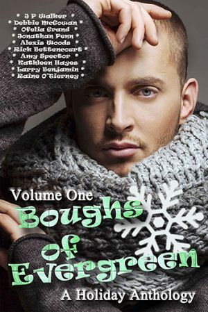 Boughs of Evergreen: A Holiday Anthology, Volume One