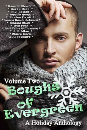 Boughs of Evergreen: A Holiday Anthology, Volume Two