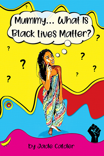 Mummy…What Is Black Lives Matter? Cover