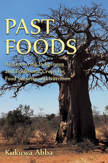 Past Foods: Rediscovering Indigenous and Traditional Crops for Food Security and Nutrition Cover