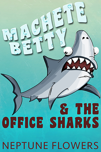 Machete Betty and the Office Sharks Cover