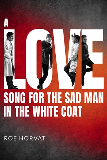 A Love Song for the Sad Man in the White Coat Cover