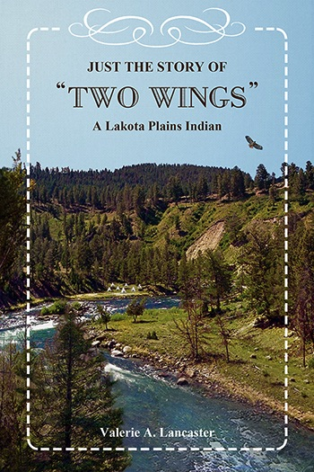 Just the Story of 'Two Wings' A Lakota Plains Indian Cover