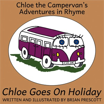 Chloe Goes on Holiday (Chloe the Campervan's Adventures in Rhyme) Cover